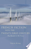French Fiction into the Twenty-First Century