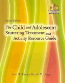 The Child and Adolescent Stuttering Treatment and Activity Resource Guide  Book Only