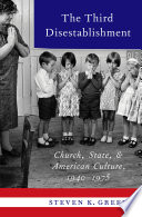 The Third Disestablishment: Church, State, and American Culture, 1940-1975 Book Cover