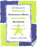 Staff Manual for Adolescent Substance Abuse Intervention Workbook