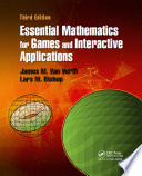 Essential Mathematics for Games and Interactive Applications  Third Edition