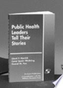 Public Health Leaders Tell Their Stories