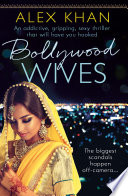Bollywood Wives : property, her every move watched by the...