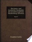 Die Kunst- und Geschichts-Denkm?ler des Grossherzogthums Mecklenburg-Schwerin