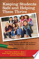 Keeping Students Safe And Helping Them Thrive A Collaborative Handbook On School Safety Mental Health And Wellness 2 Volumes