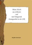 Meine Flucht aus Schlesien und nach Kriegsende Zwangsarbeit in der CSR