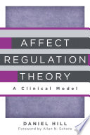 Affect Regulation Theory  A Clinical Model