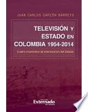 Televisi  n y Estado en Colombia 1954 2014  Cuatro momentos de intervenci  n del Estado