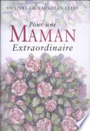 Pour une Maman Extraordinaire