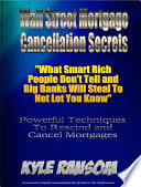 Wall Street Mortgage Cancellation Secrets