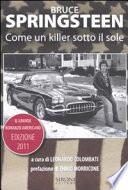 Bruce Springsteen  Come un killer sotto il sole  Il grande romanzo americano  1972 2011   Testo inglese a fronte