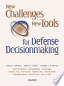 New Challenges  New Tools for Defense Decisionmaking