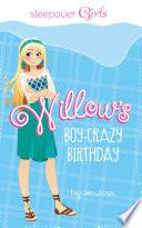 Willow s Boy Crazy Birthday