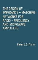 The Design of Impedance-matching Networks for Radio-frequency and Microwave Amplifiers