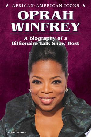 Oprah Winfrey: A Biography of a Billionaire Talk Show Host - ISBN:9780766039919