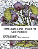 Floral Scapes And Tangled Art : the zentangle(r) method by passionate certified...