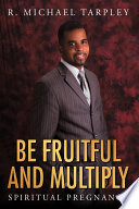 Be Fruitful and Multiply