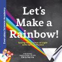 Let s Make a Rainbow  Book PDF