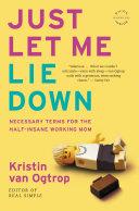 Just Let Me Lie Down