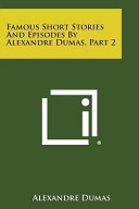 Famous Short Stories and Episodes by Alexandre Dumas