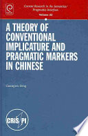A Theory of Conventional Implicature and Pragmatic Markers in Chinese