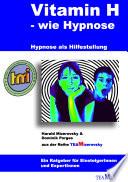 Vitamin H - wie Hypnose