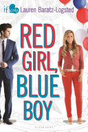 Red Girl  Blue Boy : in bloomsbury's contemporary if only romance line centered...