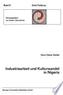 Industriearbeit und Kulturwandel in Nigeria Kulturelle Implikationen des Wandels von einer traditionellen Stammesgesellschaft zu einer modernen Industriegesellschaft