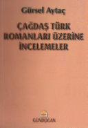 Çağdaş Türk romanları üzerine incelemeler