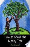How to Shake the Money Tree