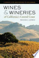 Wines and Wineries of California   s Central Coast