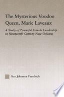 The Mysterious Voodoo Queen, Marie Laveaux