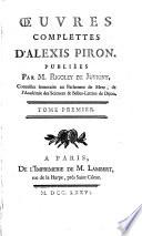 Discours préliminaire. Vie d'Alexis Piron. L'école des pères; comédie. Callisthène; tragédie. L'amant mystérieux; comédie