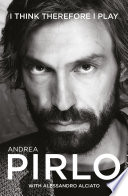 Andrea Pirlo  I Think Therefore I Play