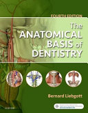 The Anatomical Basis of Dentistry