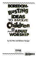 Boredom busting ideas to involve children in adult worship