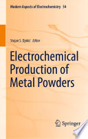 Electrochemical Production Of Metal Powders book