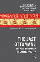 The Last Ottomans : local politics surrounding the muslim minority of western...