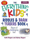 The Everything Kids Riddles   Brain Teasers Book