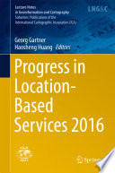 Progress in Location Based Services 2016