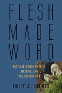 Flesh Made Word
