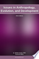 Issues In Anthropology Evolution And Development 2011 Edition book