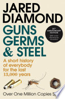 Guns  Germs And Steel : why has human history unfolded so differently across...