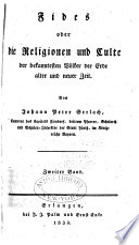 Fides; oder, Die Religionen und Culte der bekanntesten Volker der Erde alter und neuer Zeit