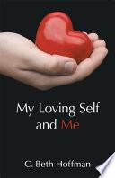 My Loving Self and Me