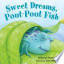 Sweet Dreams  Pout Pout Fish