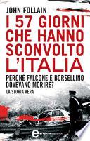 I 57 giorni che hanno sconvolto l Italia