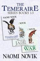The Temeraire Series Books 1 3  Temeraire  Throne of Jade  Black Powder War
