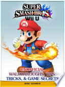 Super Smash Bros Wii U Unofficial Walkthroughs  Tips Tricks    Game Secrets