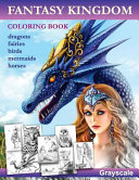 Fantasy Kingdom  Grayscale Adult Coloring Book